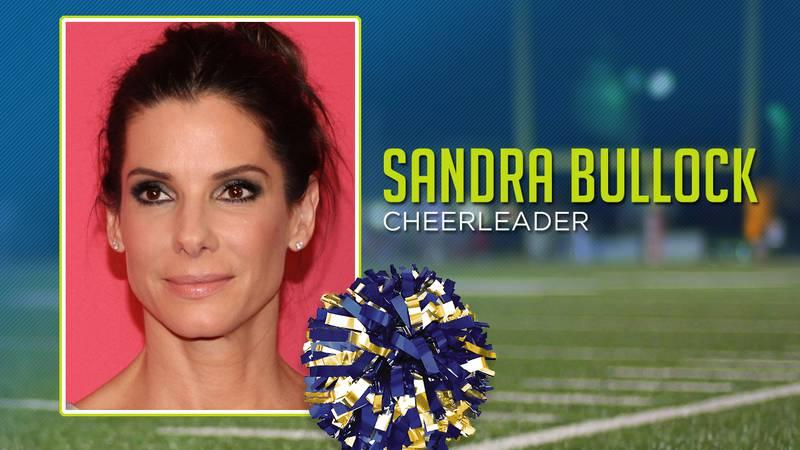 Sandra Bullock was a cheerleader.