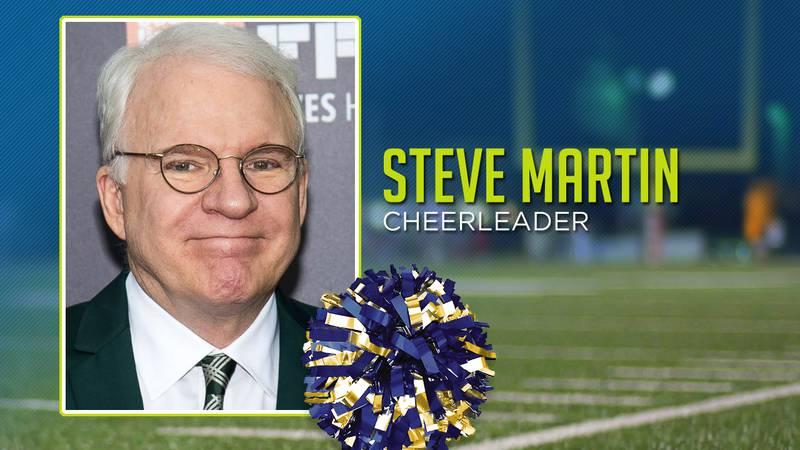 Steve Martin was a cheerleader